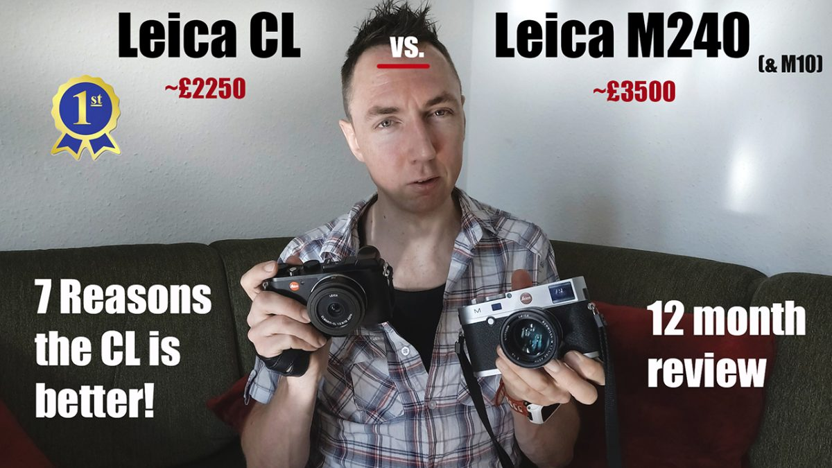 Leica CL vs M240 Review