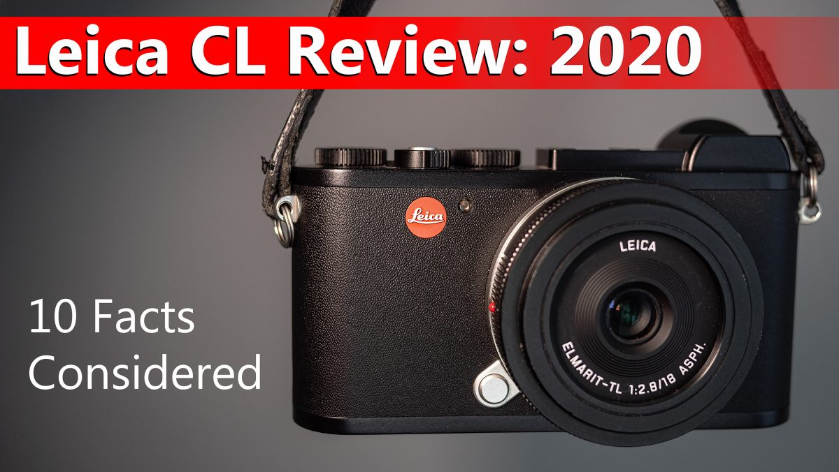 Digital Leica CL Review: in 2020 + Sample Images