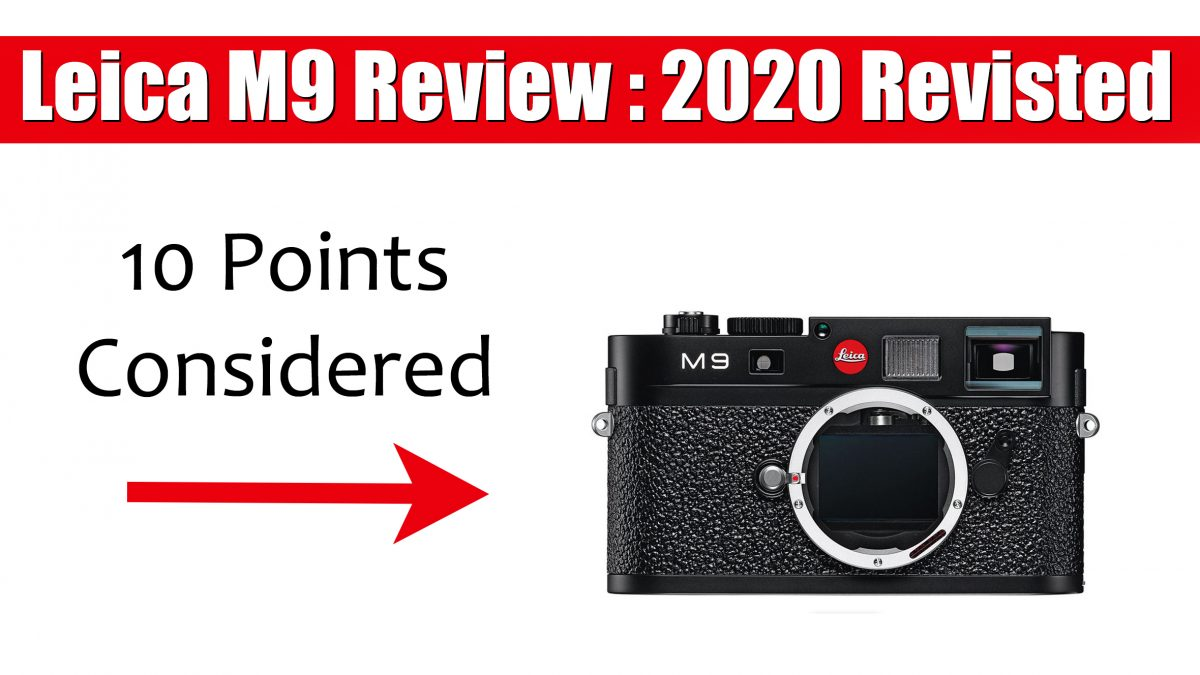 Leica M9 Review: 2020 Revisited + Sample Photos