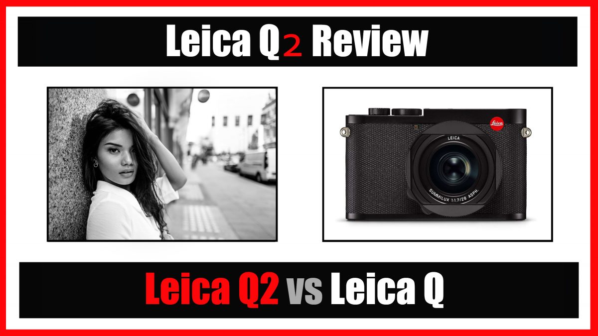 Leica Q2 Review (+ Leica Q vs Q2) + YouTube