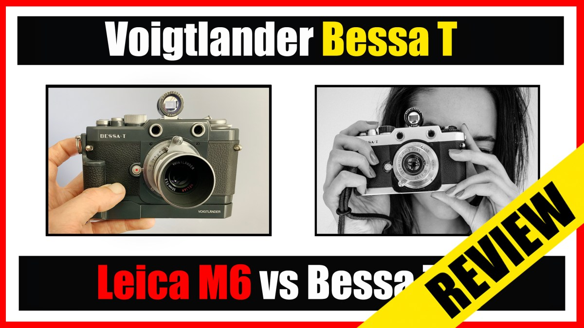 Voigtlander Bessa T Review (Best Leica M6 Alternative?)