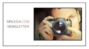 Mr Leica Blog Newsletter